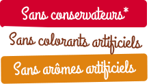 Sans conservateurs*, sans colorants artificiels, sans arômes artificiels